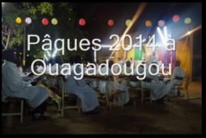 Pâques 2014 à Ouaga